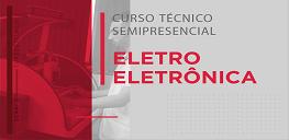 CURSO TÉCNICO SEMIPRESENCIAL DE ELETROELETRÔNICA